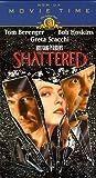 Shattered [VHS]