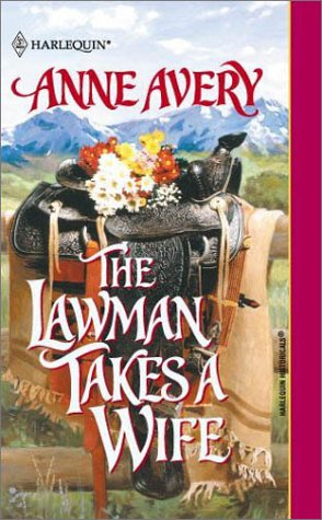 Lawman Takes A Wife (Harlequin Historical Series, No. 573), AVERY