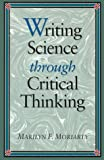 Writing Science through Critical Thinking (Jones and Bartlett Series in Logic, Critical Thinking, and S)