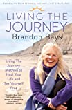 img - for Living The Journey: Using The Journey Method to Heal Your Life and Set Yourself Free book / textbook / text book