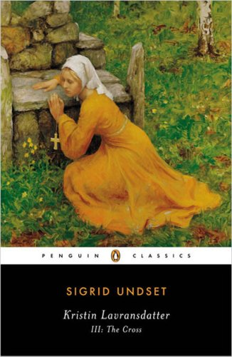 Kristin Lavransdatter III: The Cross (Penguin Classics), SIGRID UNDSET