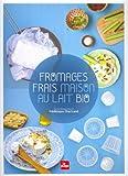 echange, troc Frederique Chartrand - Fromages frais maison au lait bio