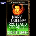 Mary Queen of Scotland and the Isles (       UNABRIDGED) by Margaret George Narrated by Donada Peters