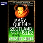Mary Queen of Scotland and the Isles | Margaret George