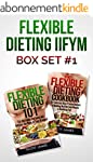 Flexible Dieting IIFYM Box Set #1 Fle...