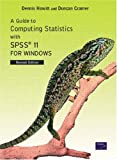 Dr Dennis Howitt A Guide to Computing Statistics with SPSS11 for Windows