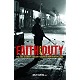 Faith and Duty: The True Story of a Soldier's War in Northern Irelandby Nicky Curtis