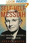 Self-help Messiah: Dale Carnegie and...