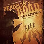 Deadman's Road | Joe R. Lansdale