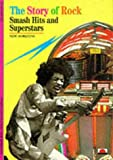 The Story of Rock: Smash Hits and Superstars (New Horizons) (050030033X) by Dister, Alain