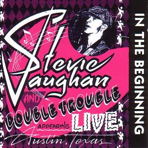Stevie Ray Vaughan - In the Beginning: Live Austin Texas - Zortam Music