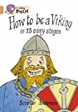 Scoular Anderson Collins Big Cat - How to Be a Viking: Band 12/Copper: Band 12 Phase 5, Bk. 5
