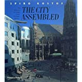 The City Assembled: The Elements of Urban Form Through Historyby Spiro Kostof