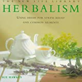 img - for Herbalism: Using Herbs for Stress Relief and Common Ailments (New Life Library) book / textbook / text book