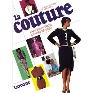 La Couture. Faire son patron, couper, réaliser