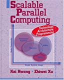 Scalable Parallel  Computing: Technology, Architecture,  Programming