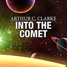 Into the Comet Audiobook by Arthur C. Clarke Narrated by Ray Porter