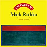 The Essential Mark Rothko (0810958260) by Klaus Ottmann