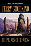 Terry Goodkind The Pillars of Creation (Gollancz S.F.)