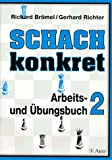 Schach konkret II.  Band 2 (3403029506) by Richard Brömel