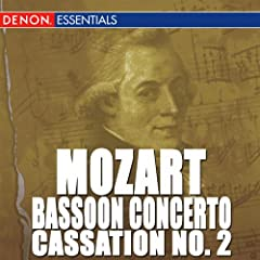 Mozart: Bassoon Concerto - Cassation No. 2 - Orchestral Works