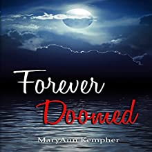 Forever Doomed: Under the Moonlight, Book 2 (       UNABRIDGED) by MaryAnn Kempher Narrated by Randy Hamilton
