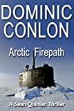 Arctic Firepath (Sean Quinlan Book 2)