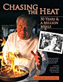 Chasing the Heat: 50 Years and a Million Meals