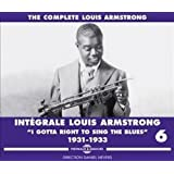 Intégrale Louis Amstrong /Vol.6 : I Gotta Right To Sing The Blues 1931-1933