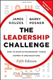 img - for The Leadership Challenge: How to Make Extraordinary Things Happen in Organizations by Kouzes, James M. Published by Jossey-Bass 5th (fifth) edition (2012) Hardcover book / textbook / text book