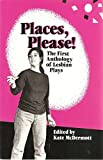 img - for Places, Please! The First Anthology of Lesbian Plays book / textbook / text book