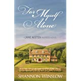 For Myself Alone: A Jane Austen Inspired Novel ~ Shannon Winslow