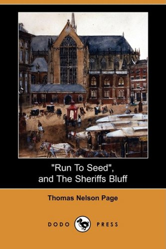 Run to Seed, and the Sheriffs Bluff