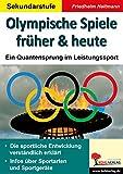Olympische Spiele früher & heute: Ein quantensprung im Leistungssport