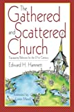 img - for The Gathered and Scattered Church: Equipping Believers for the 21st Century book / textbook / text book