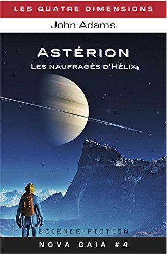 Astérion: Les naufragés d'Hélix (Nova Gaia t. 4)