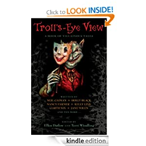 Troll's Eye View: A Book of Villainous Tales Ellen Datlow and Terri Windling