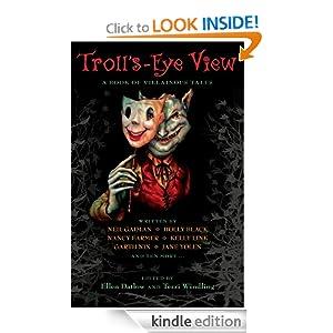 Troll's Eye View: A Book of Villainous Tales Ellen Datlow and Terri Windling