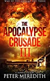 The Apocalypse Crusade 3: War of the Undead Day 3 (Volume 3)