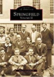 Springfield  Volume 2   (MA)   (Images  of  America)