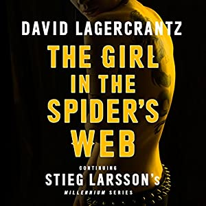 The Girl in the Spider's Web: Millennium Series, Book 4 (       UNABRIDGED) by David Lagercrantz, George Goulding - translator Narrated by Saul Reichlin