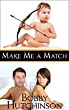 MAKE ME A MATCH: A CHICK LIT NOVEL (Running Wild Book 3)