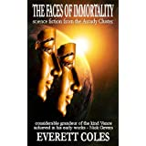 The Faces of Immortality ~ Everett Coles