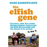 The Elfish Gene: Dungeons, Dragons and Growing Up Strangeby Mark Barrowcliffe
