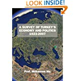 A Survey Of Turkey's Economy And Politics: 1923-2007