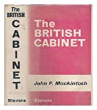 img - for The British Cabinet / by John P. Mackintosh book / textbook / text book