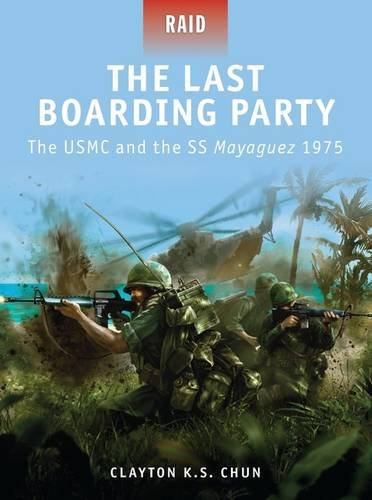 the-last-boarding-party-the-usmc-and-the-ss-mayaguez-1975-raid-band-24