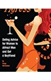 The Social Tigress: Dating Advice for Women to Attract Men and Get a Boyfriend: 2 (Dating and Relationship Advice for Women)