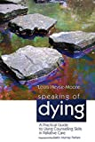 img - for Speaking of Dying: A Practical Guide to Using Counselling Skills in Palliative Care book / textbook / text book
