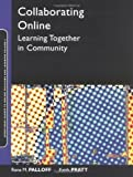 img - for Collaborating Online: Learning Together in Community (Jossey-Bass Guides to Online Teaching and Learning) by Palloff, Rena M., Pratt, Keith (2004) Paperback book / textbook / text book